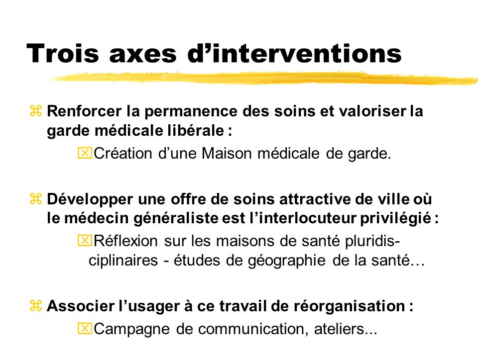 Trois axes d'interventions