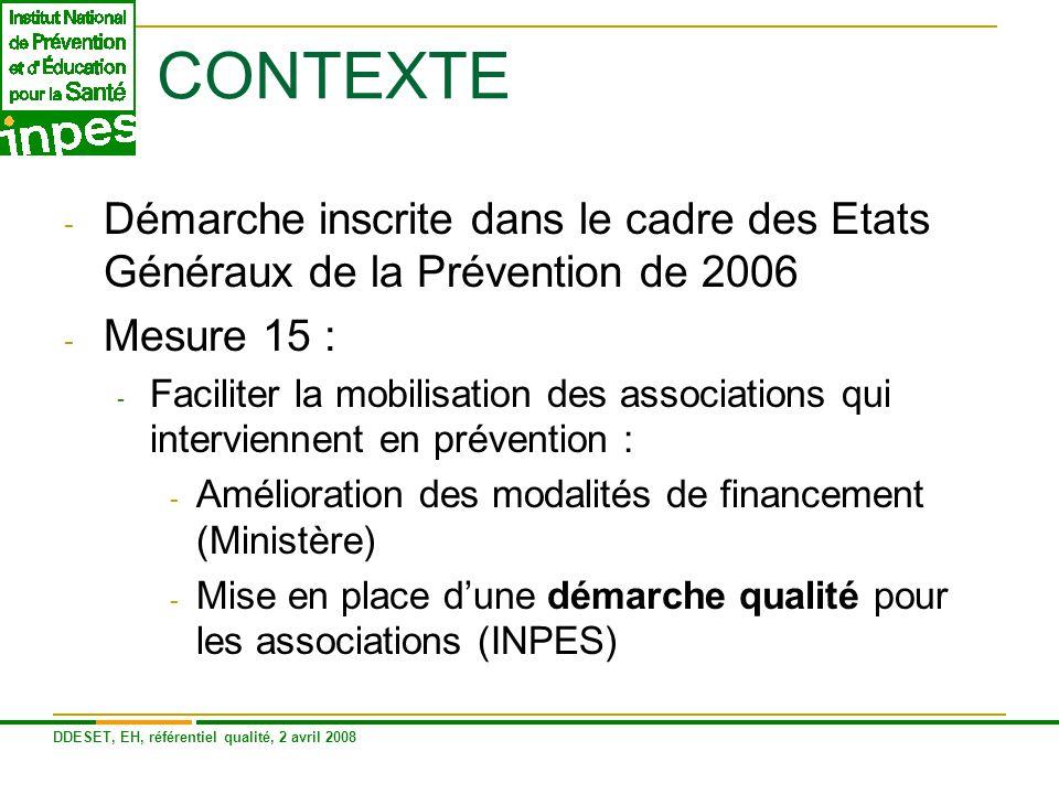 CONTEXTE Démarche inscrite dans le cadre des Etats Généraux de la Prévention de 2006. Mesure 15 :