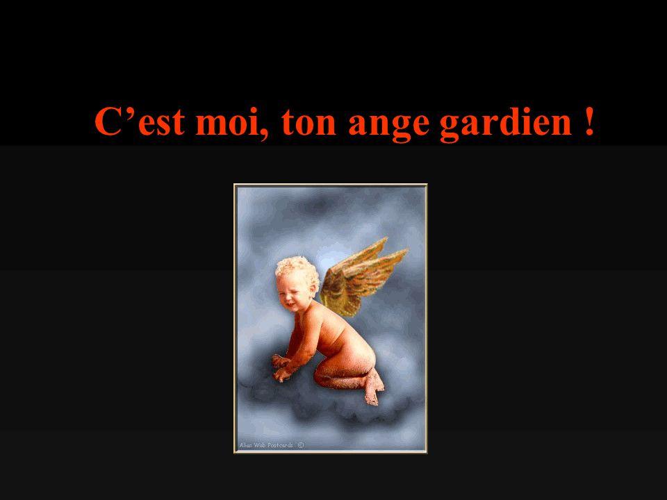 C'est moi, ton ange gardien !