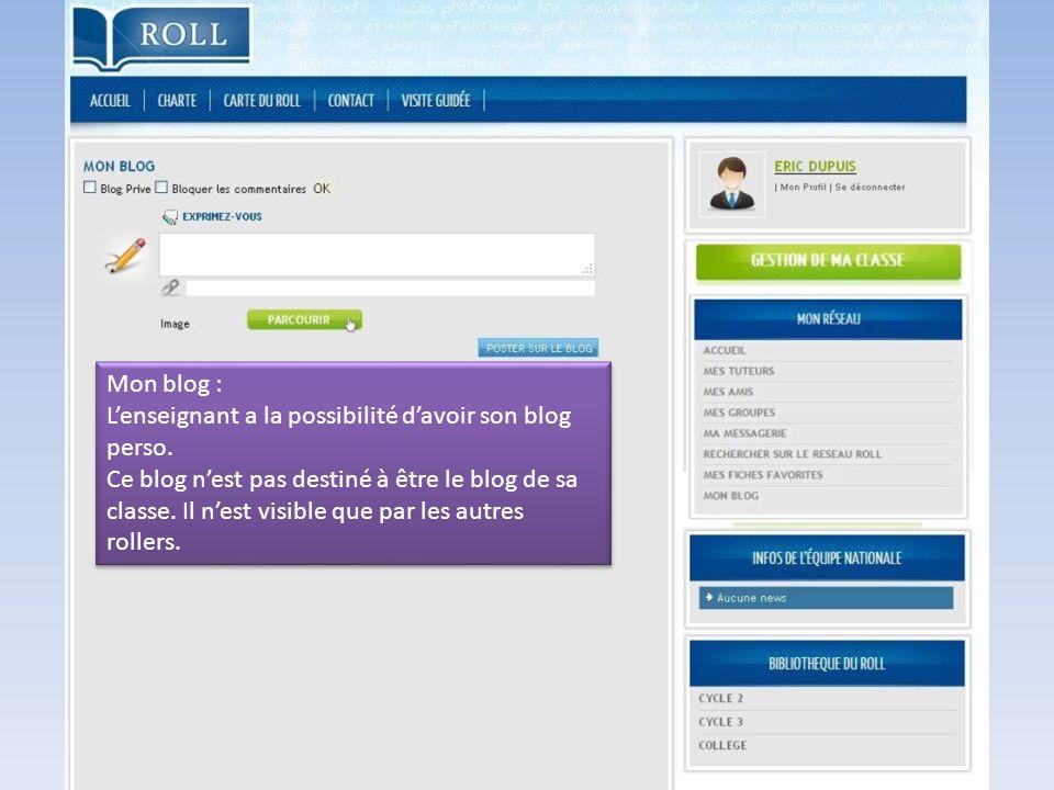 Mon blog : L'enseignant a la possibilité d'avoir son blog perso.