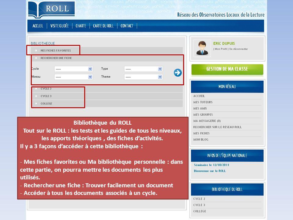 Bibliothèque du ROLL Tout sur le ROLL : les tests et les guides de tous les niveaux, les apports théoriques , des fiches d'activités.