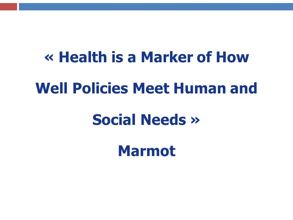 « Health is a Marker of How Well Policies Meet Human and