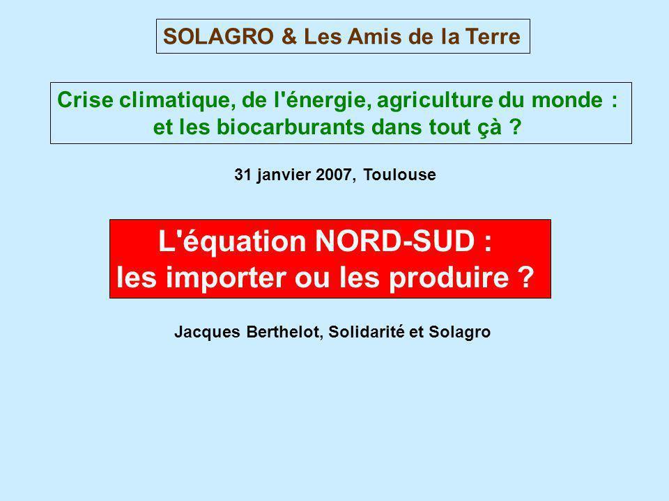 L équation NORD-SUD : les importer ou les produire