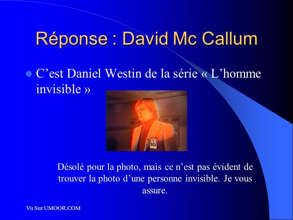 Réponse : David Mc Callum