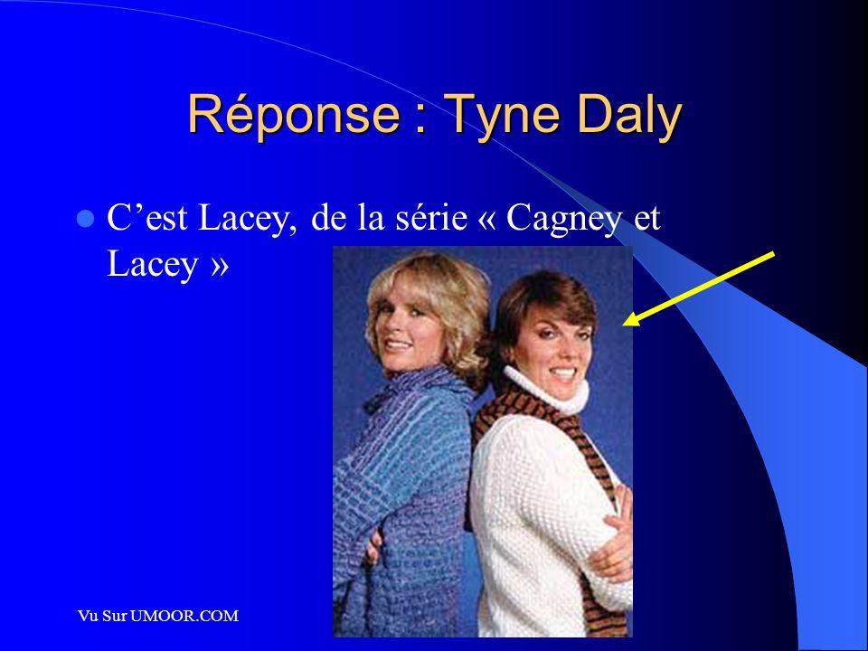 Réponse : Tyne Daly C'est Lacey, de la série « Cagney et Lacey »