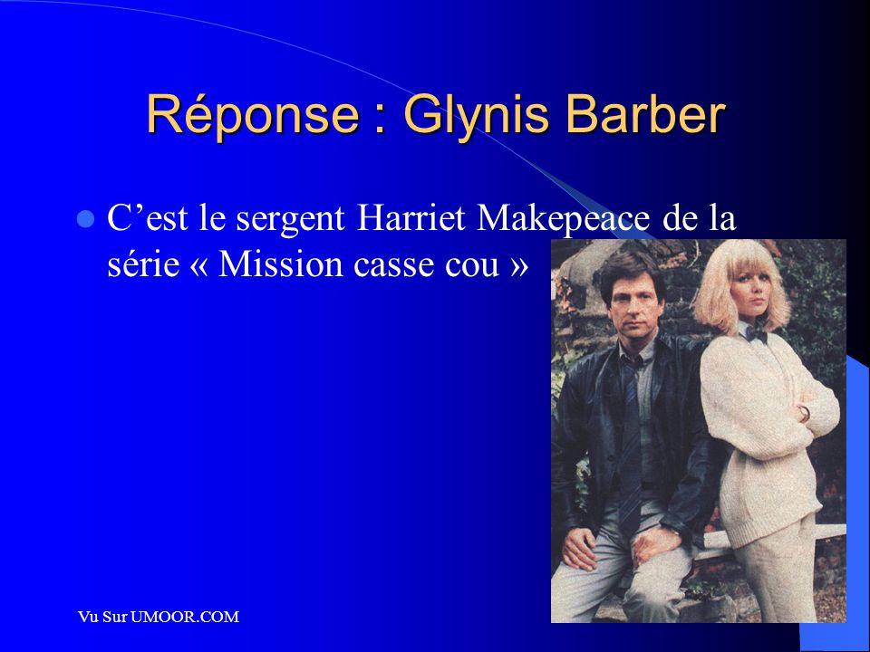 Réponse : Glynis Barber