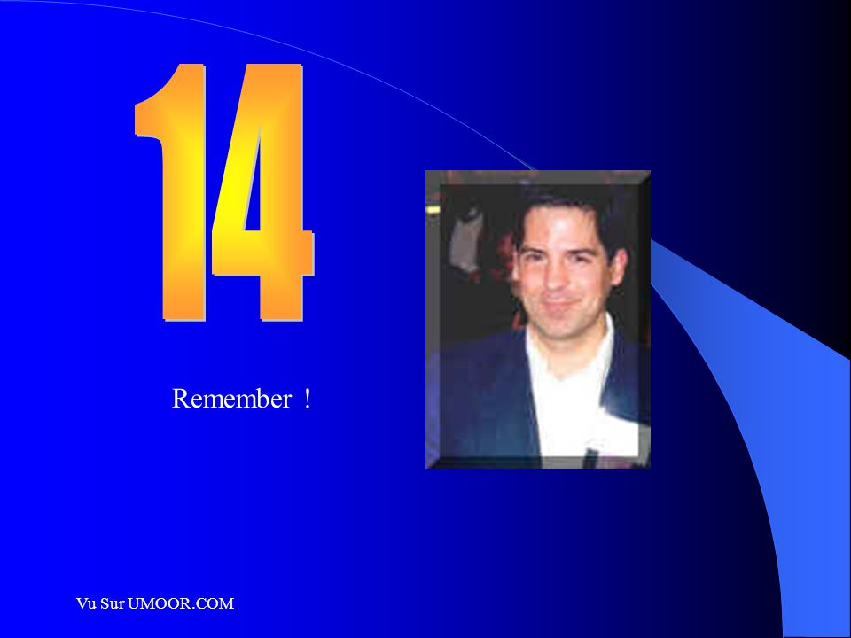 14 Remember ! Vu Sur UMOOR.COM