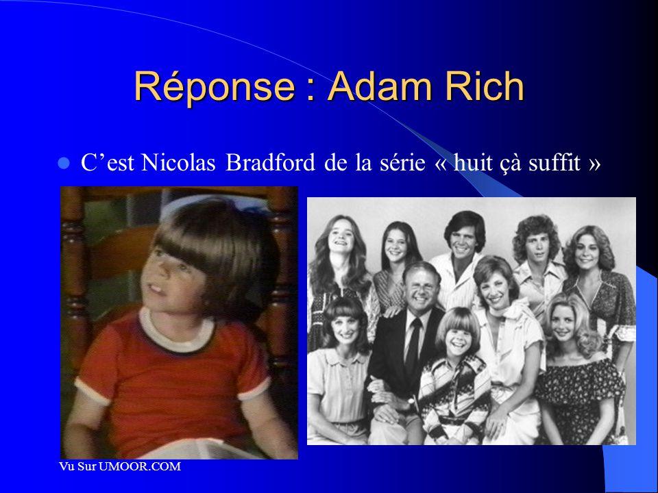 Réponse : Adam Rich C'est Nicolas Bradford de la série « huit çà suffit » Vu Sur UMOOR.COM