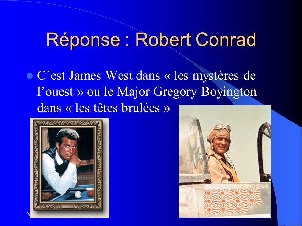 Réponse : Robert Conrad