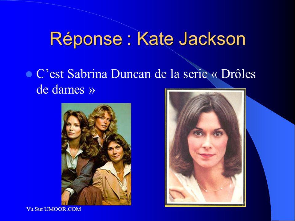 Réponse : Kate Jackson C'est Sabrina Duncan de la serie « Drôles de dames » Vu Sur UMOOR.COM