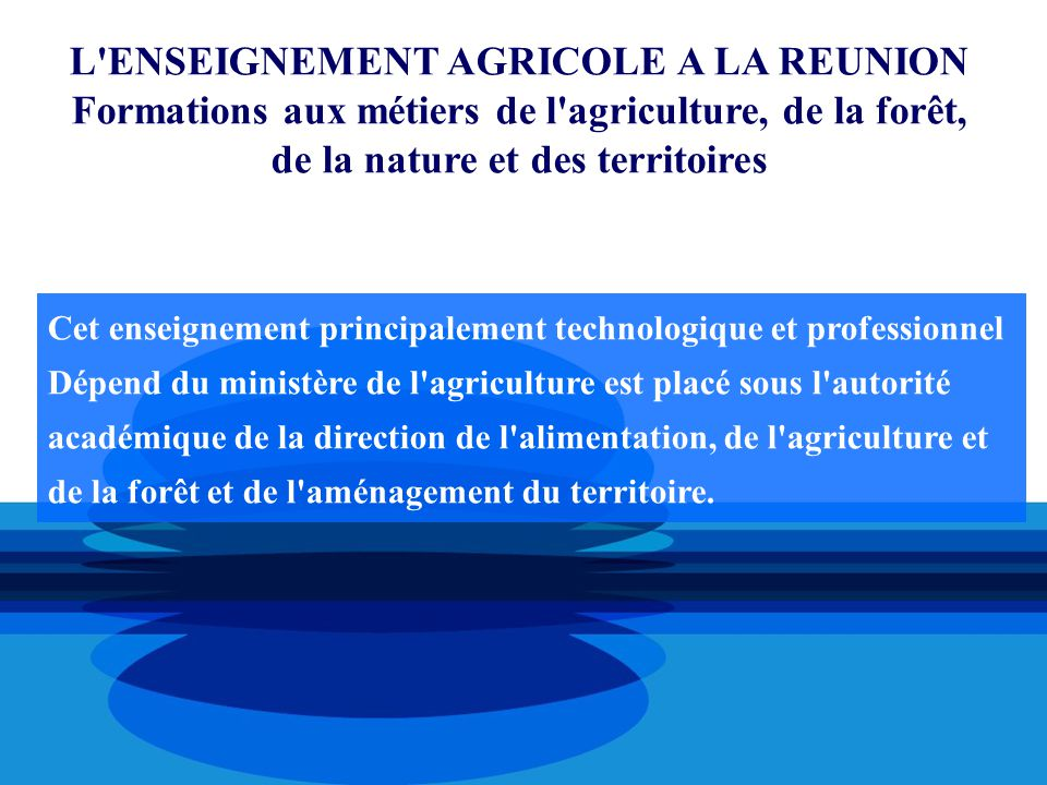 L ENSEIGNEMENT AGRICOLE A LA REUNION