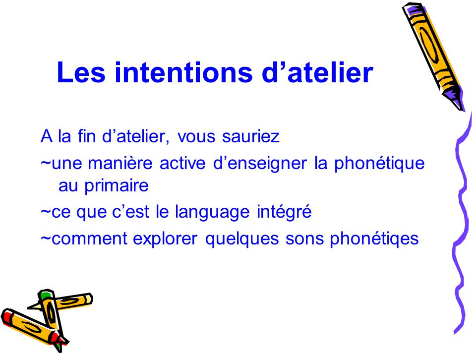 Les intentions d'atelier