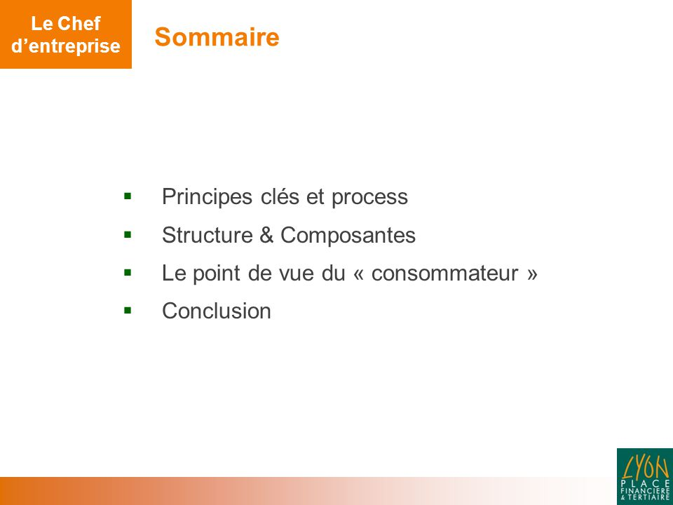 Sommaire Principes clés et process Structure & Composantes