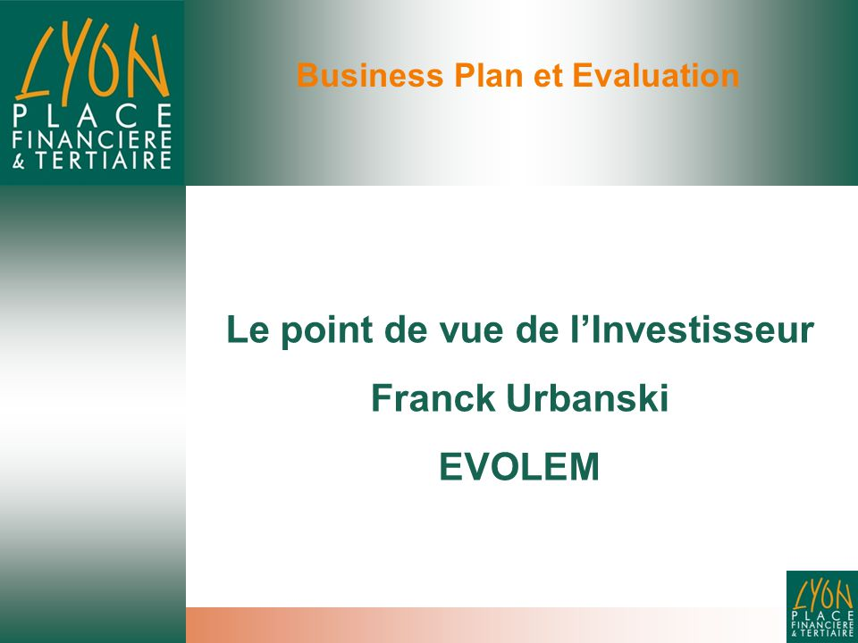 Business Plan et Evaluation Le point de vue de l'Investisseur