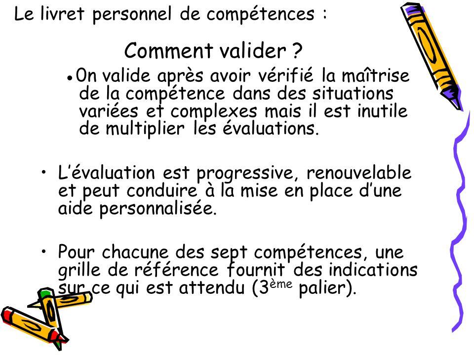 Comment valider Le livret personnel de compétences :