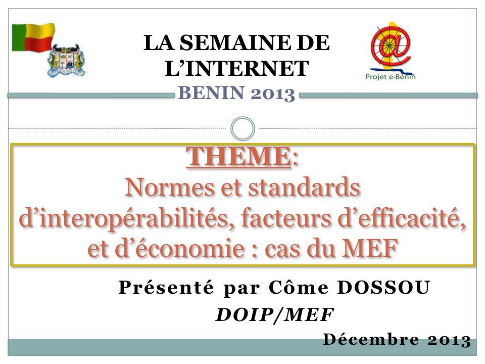 Présenté par Côme DOSSOU DOIP/MEF Décembre 2013