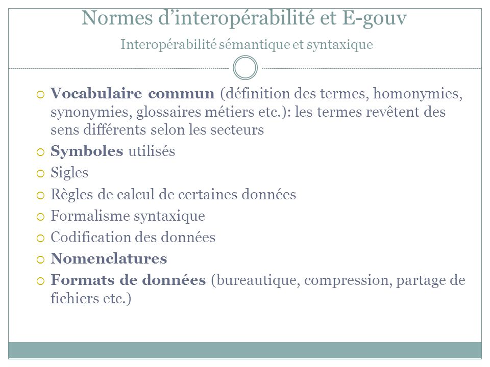 Normes d'interopérabilité et E-gouv Interopérabilité sémantique et syntaxique