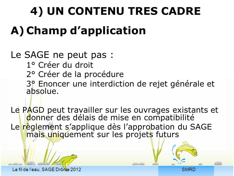 4) UN CONTENU TRES CADRE Champ d'application Le SAGE ne peut pas :