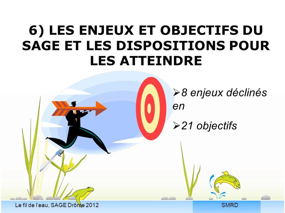6) LES ENJEUX ET OBJECTIFS DU SAGE ET LES DISPOSITIONS POUR LES ATTEINDRE
