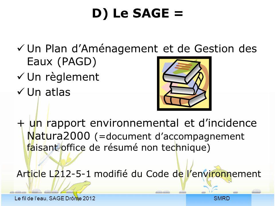 D) Le SAGE = Un Plan d'Aménagement et de Gestion des Eaux (PAGD)