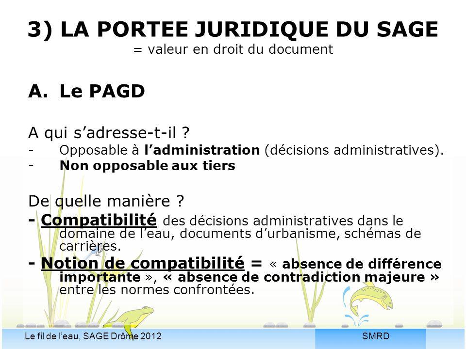 3) LA PORTEE JURIDIQUE DU SAGE = valeur en droit du document