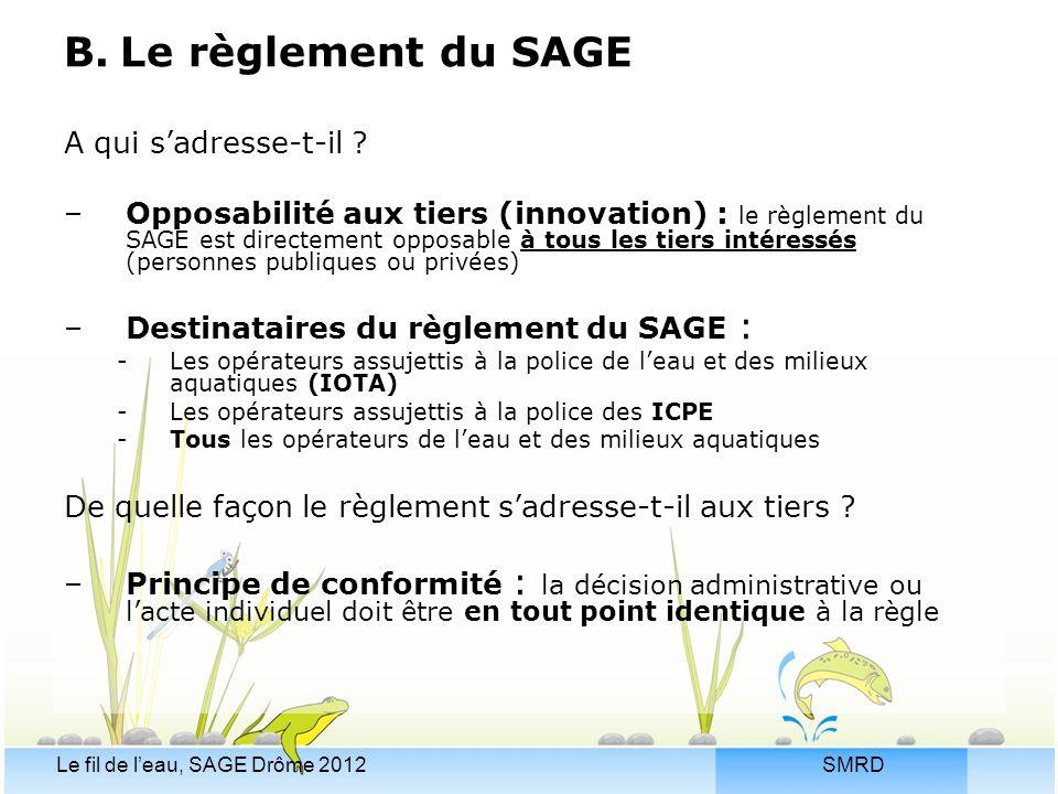 B. Le règlement du SAGE A qui s'adresse-t-il