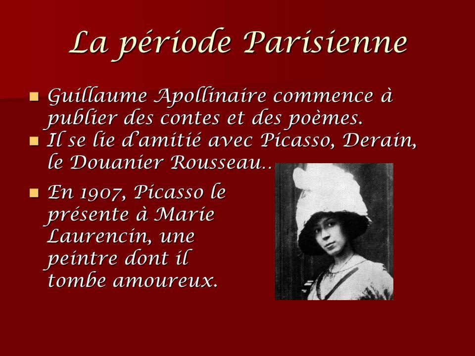 La période Parisienne Guillaume Apollinaire commence à publier des contes et des poèmes. Il se lie d'amitié avec Picasso, Derain,