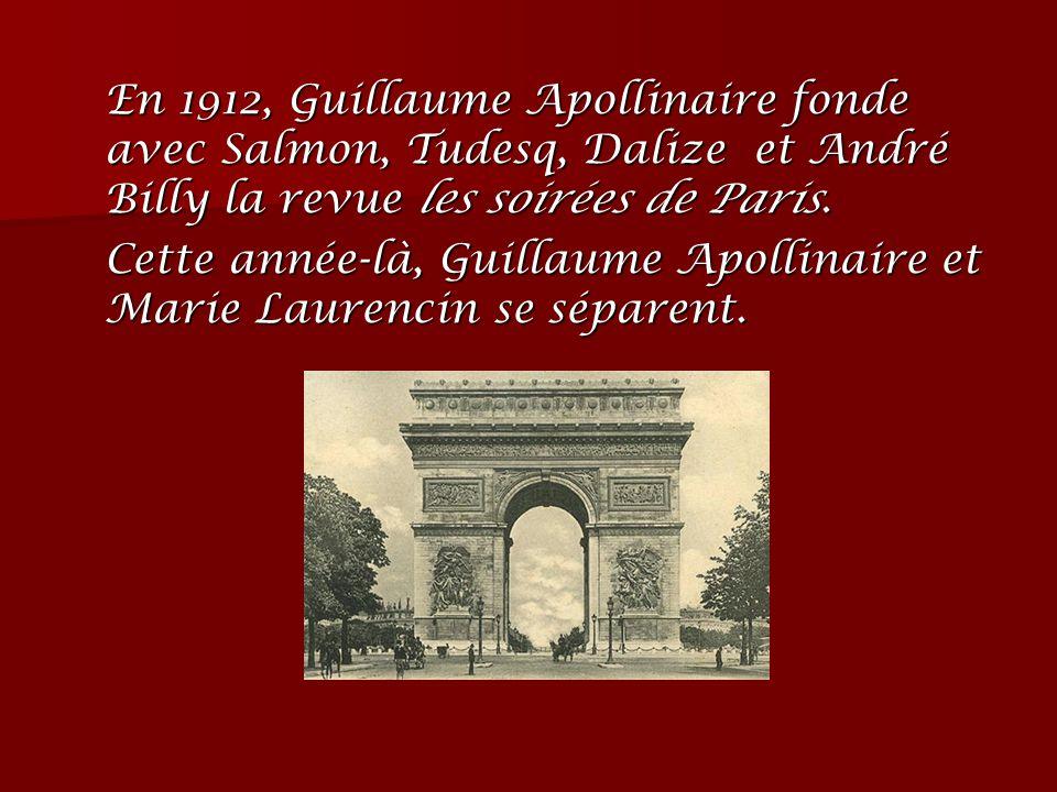 En 1912, Guillaume Apollinaire fonde avec Salmon, Tudesq, Dalize et André Billy la revue les soirées de Paris.