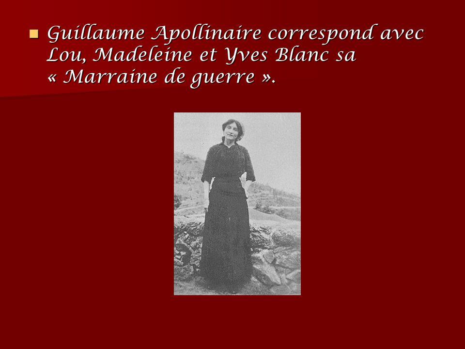 Guillaume Apollinaire correspond avec Lou, Madeleine et Yves Blanc sa