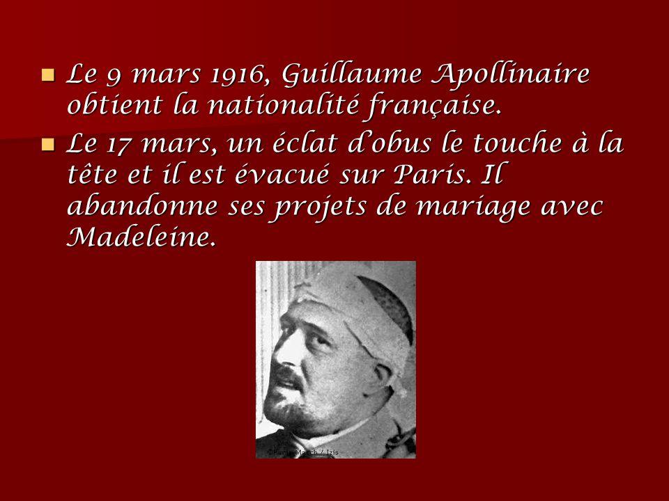 Le 9 mars 1916, Guillaume Apollinaire obtient la nationalité française.