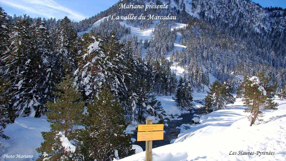Mariano présente La vallée du Marcadau . . . . . . Les Hautes-Pyrénées