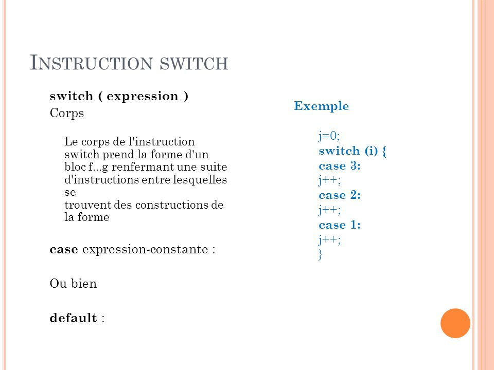 Instruction switch switch ( expression ) Corps