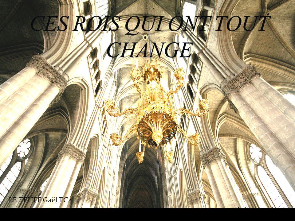 CES ROIS QUI ONT TOUT CHANGE