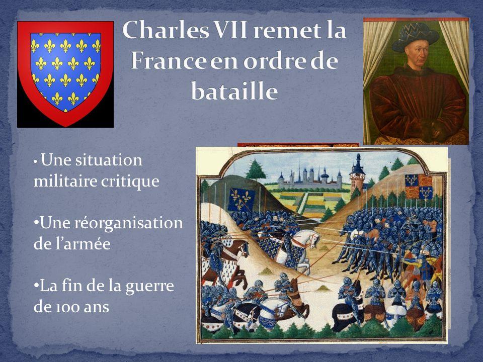 Charles VII remet la France en ordre de bataille