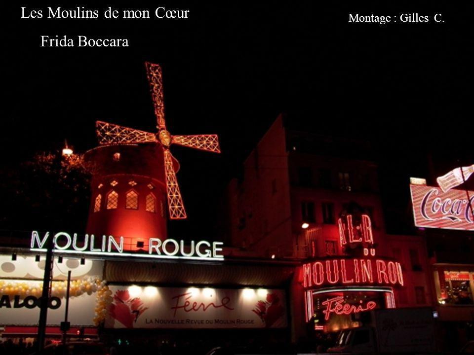 Les Moulins de mon Cœur Frida Boccara Montage : Gilles C.
