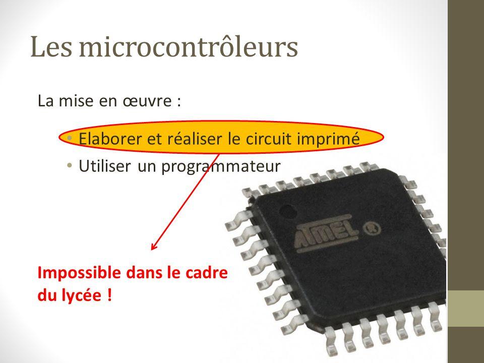 Les microcontrôleurs La mise en œuvre :