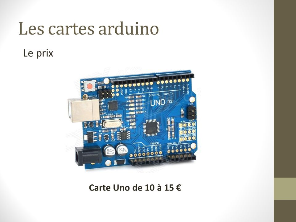 Les cartes arduino Le prix Carte Uno de 10 à 15 €