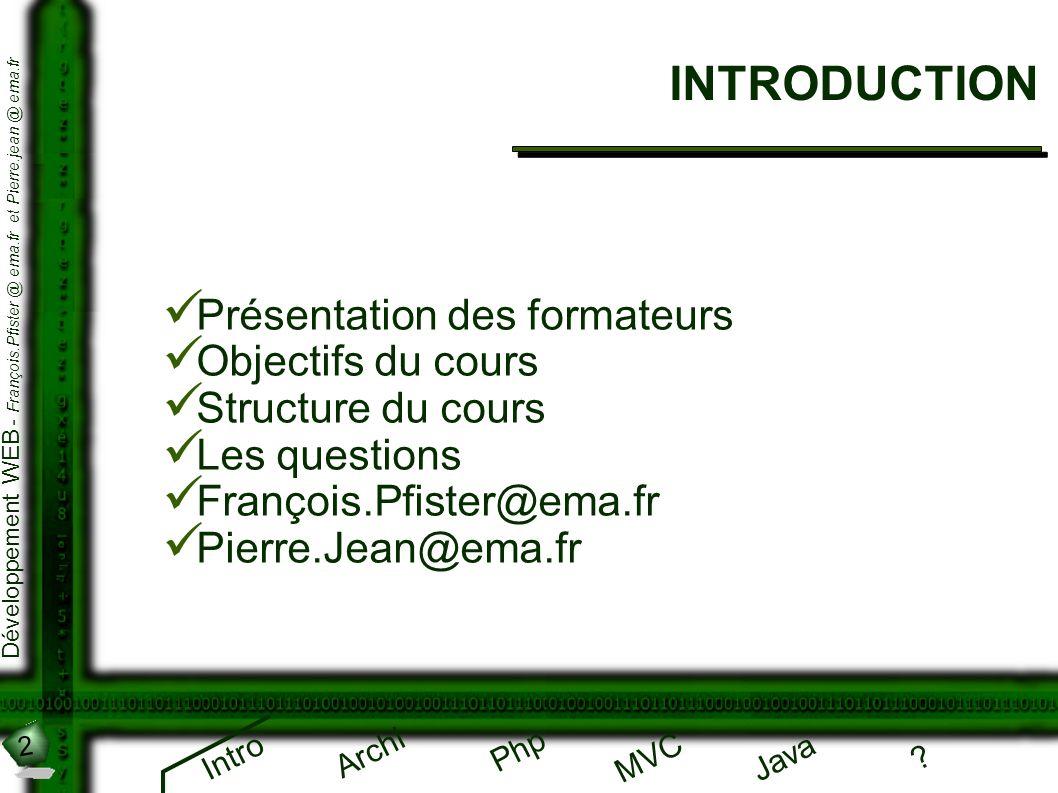 INTRODUCTION Présentation des formateurs Objectifs du cours