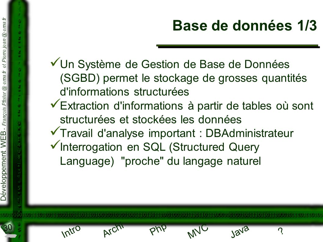Base de données 1/3 Un Système de Gestion de Base de Données (SGBD) permet le stockage de grosses quantités d informations structurées.