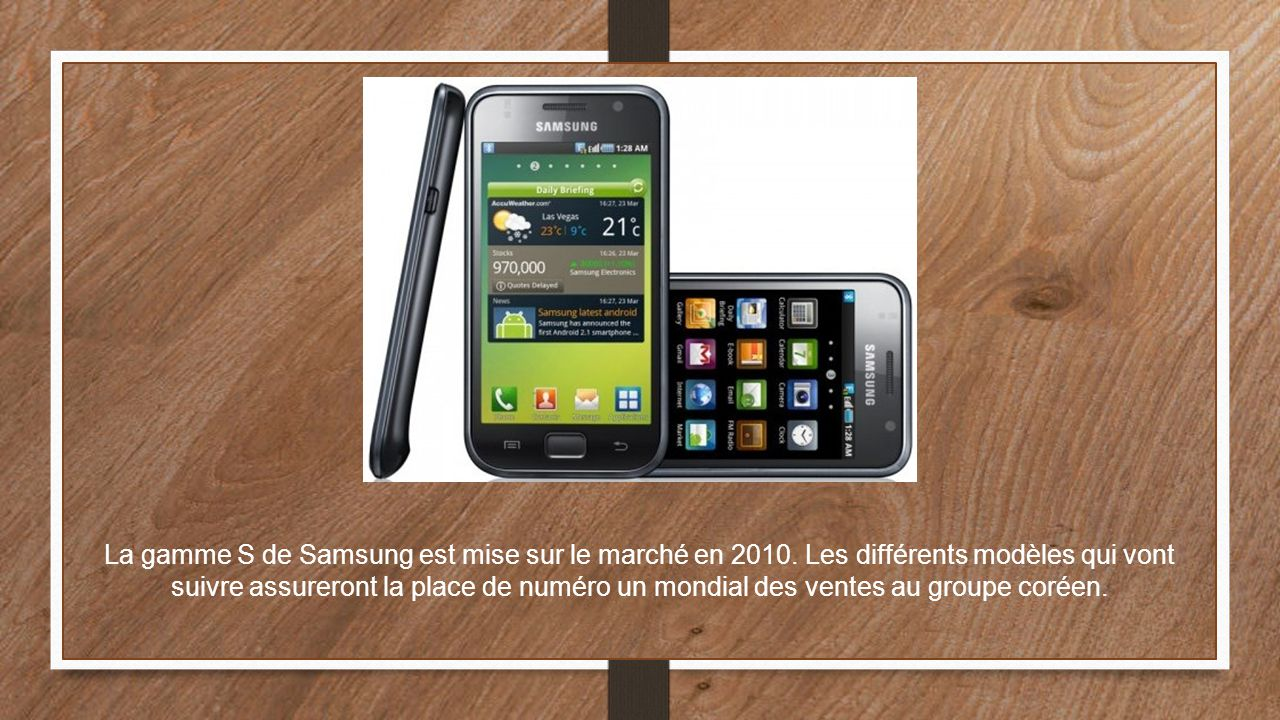 La gamme S de Samsung est mise sur le marché en 2010