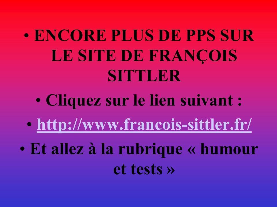 ENCORE PLUS DE PPS SUR LE SITE DE FRANÇOIS SITTLER