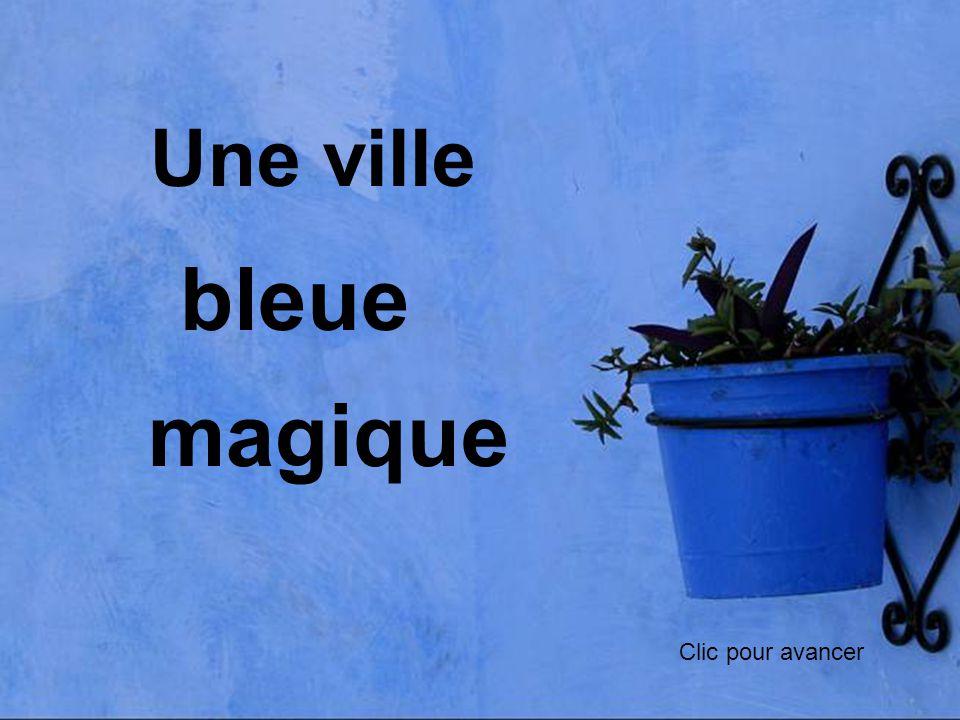 Une ville bleue magique Clic pour avancer
