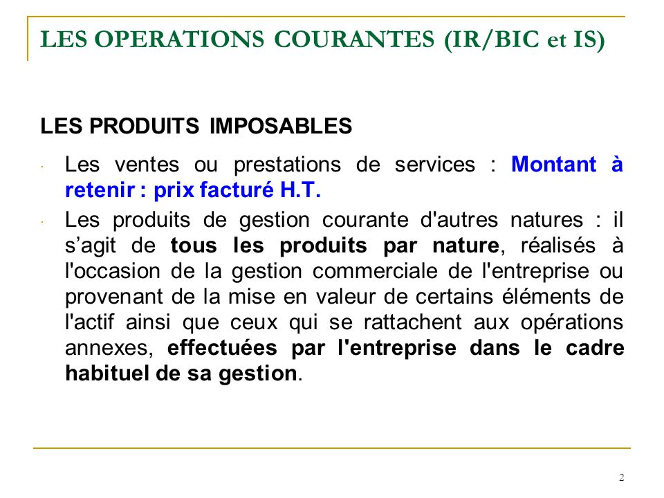 LES OPERATIONS COURANTES (IR/BIC et IS)