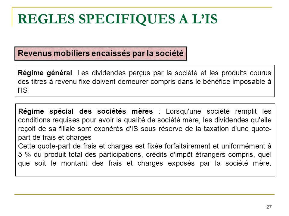 REGLES SPECIFIQUES A L'IS