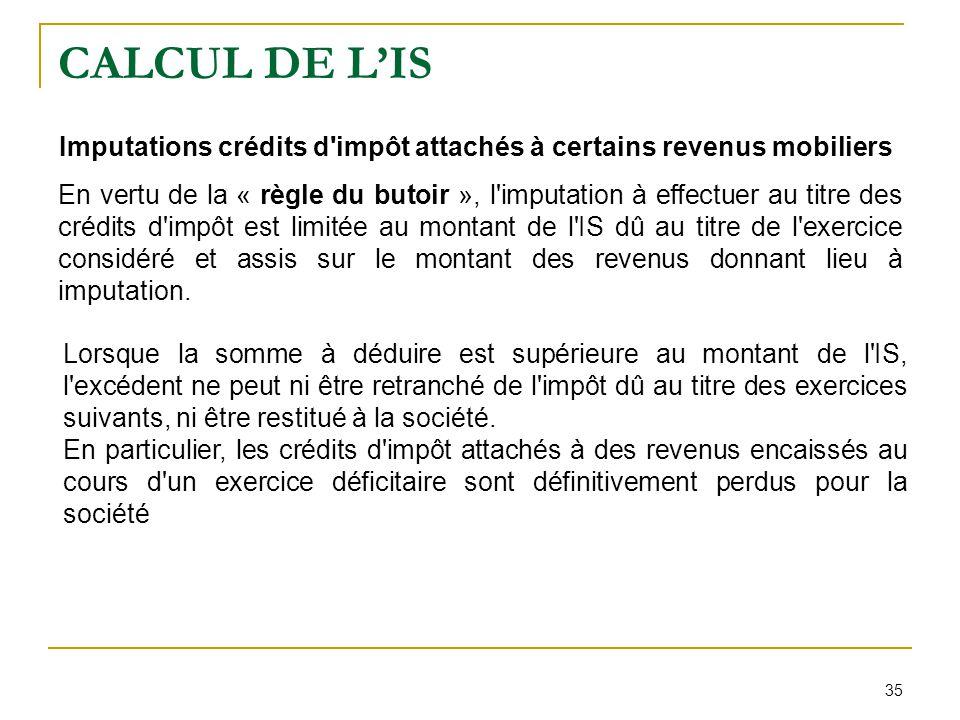 CALCUL DE L'IS Imputations crédits d impôt attachés à certains revenus mobiliers.