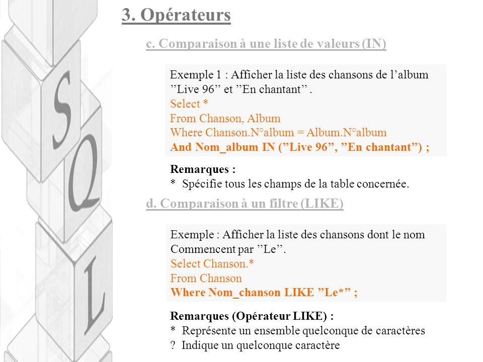 3. Opérateurs c. Comparaison à une liste de valeurs (IN)