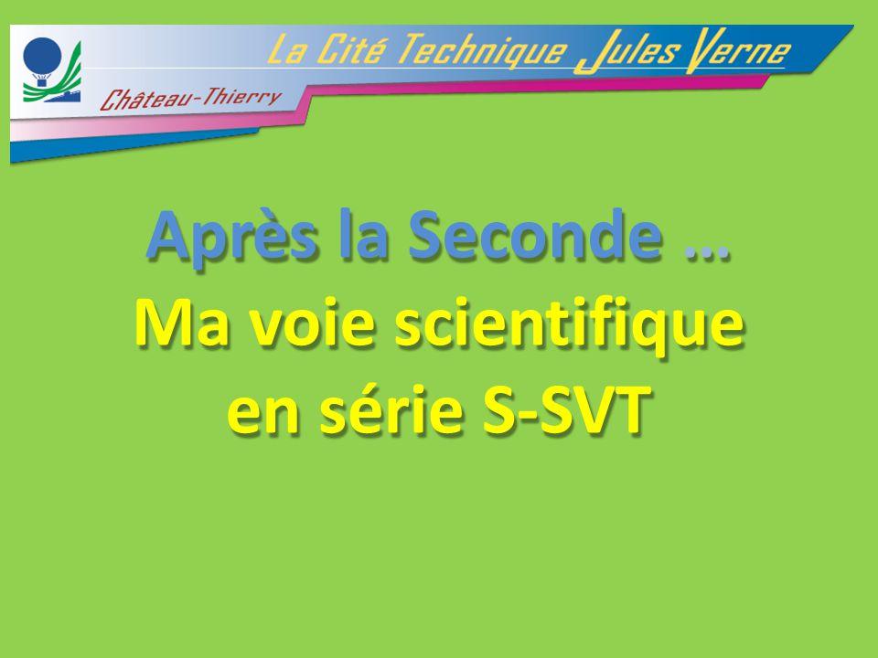 Après la Seconde … Ma voie scientifique en série S-SVT