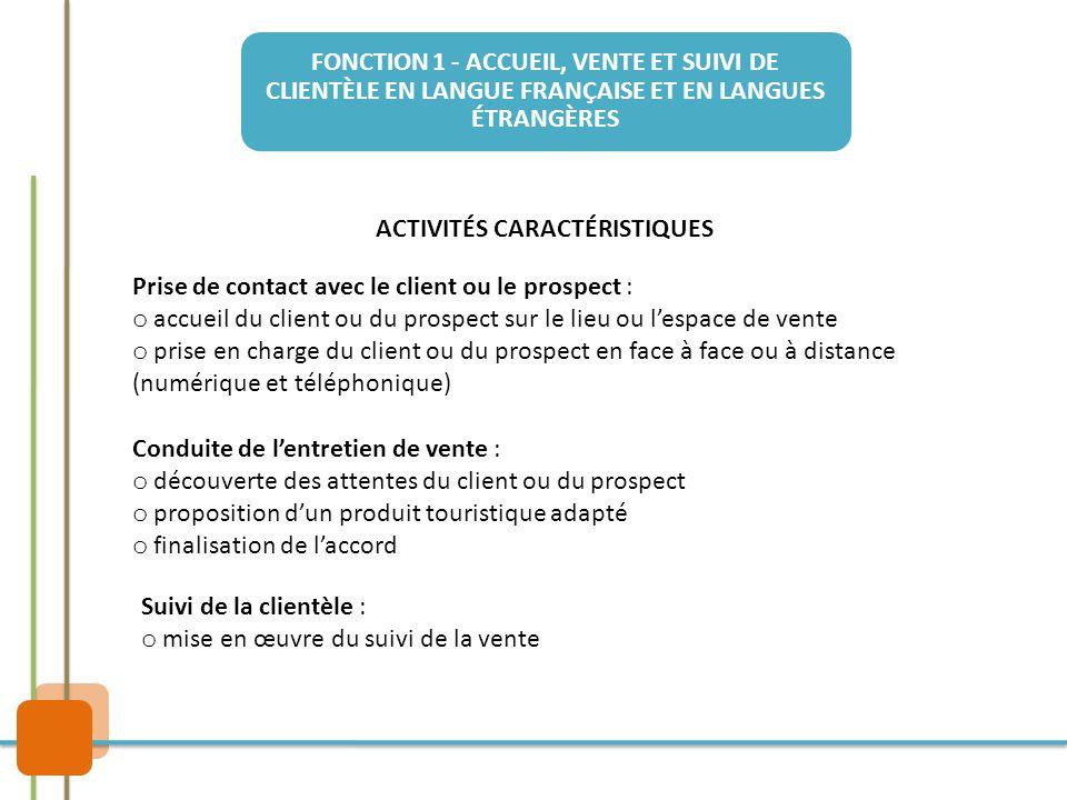 FONCTION 1 - ACCUEIL, VENTE ET SUIVI DE CLIENTÈLE EN LANGUE FRANÇAISE ET EN LANGUES ÉTRANGÈRES