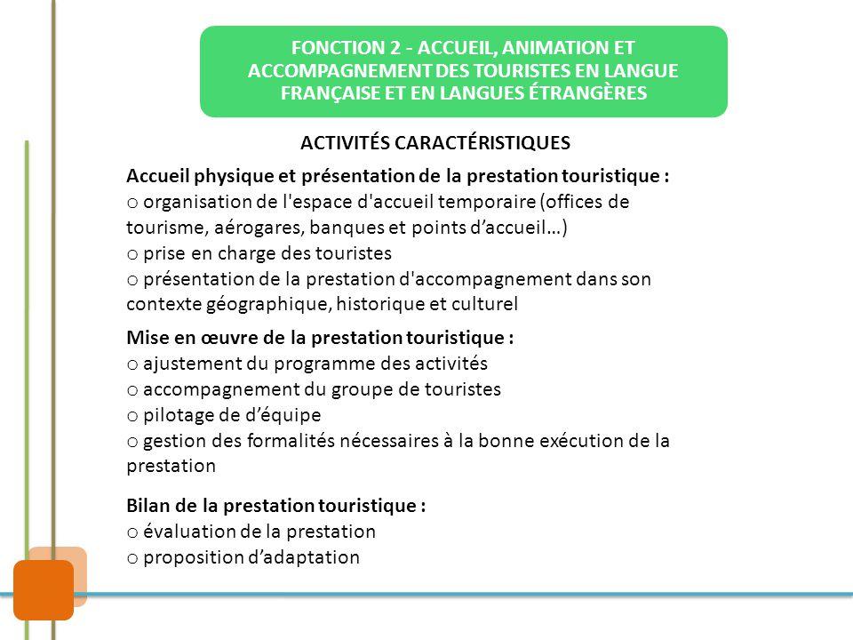 FONCTION 2 - ACCUEIL, ANIMATION ET ACCOMPAGNEMENT DES TOURISTES EN LANGUE FRANÇAISE ET EN LANGUES ÉTRANGÈRES