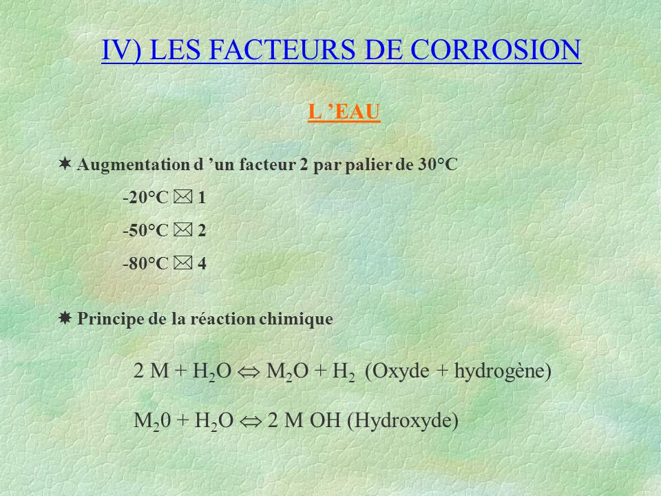 IV) LES FACTEURS DE CORROSION